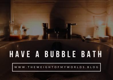 Have a bubble bath