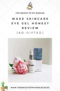 Wake Skincare Eye Gel Honest Review. [AD-Gifted]Pinterest graphic