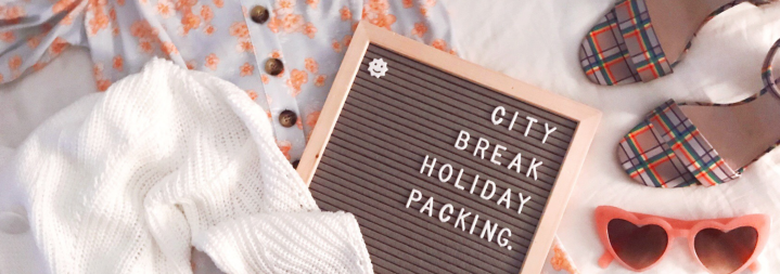 City Break Holiday Packing.