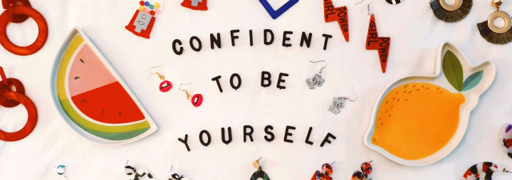 Confident to be yourself banner